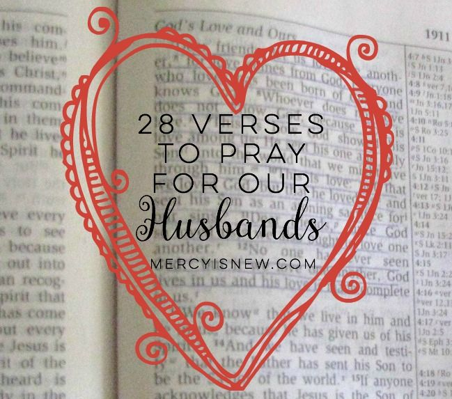 Starting Feb. 1st let's pray ONE VERSE each day for our HUSBANDS! 28 verses to pray for our husbands. Praying God's Word. Praying Scripture.