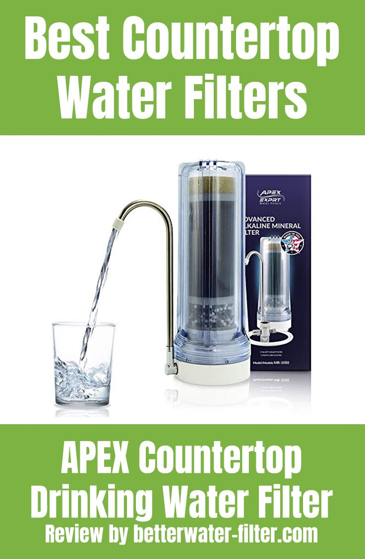 Apex Countertop Drinking Water Filter Countertop Water Filter Best Water Filter Water Filter