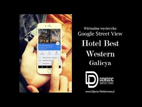 Wirtualny spacer google street view - hotel Best Western Galicya -