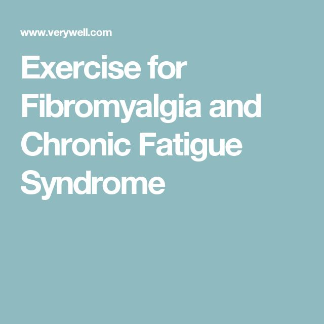 Exercise for Fibromyalgia and Chronic Fatigue Syndrome