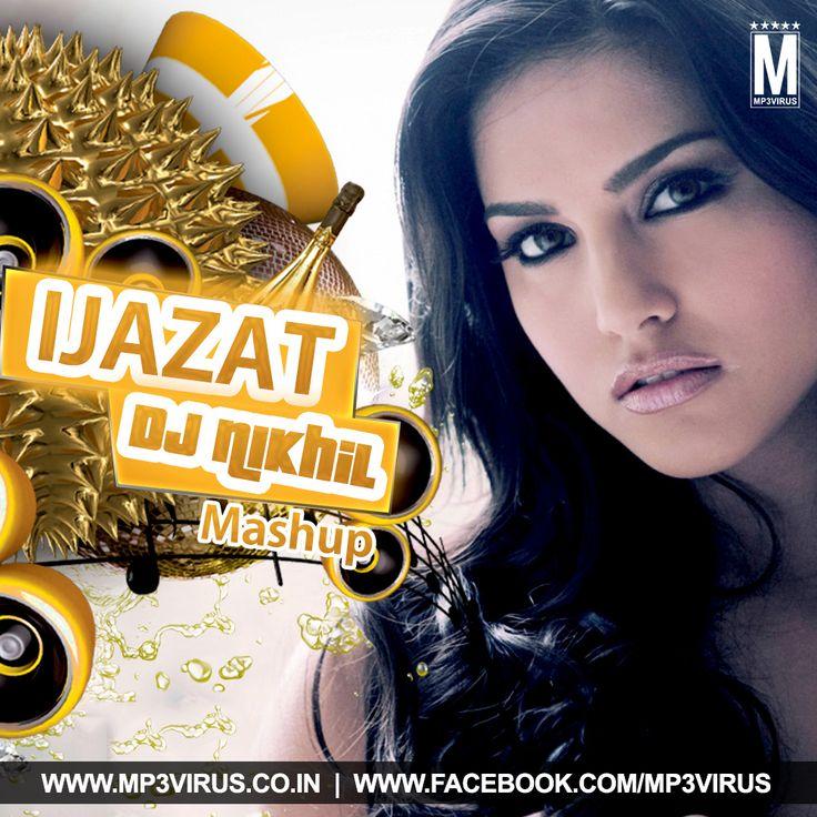 Ijazat (Mashup) - DJ NIKhil Latest Song, Ijazat (Mashup) - DJ NIKhil Dj Song, Free Hd Song Ijazat (Mashup) - DJ NIKhil ,