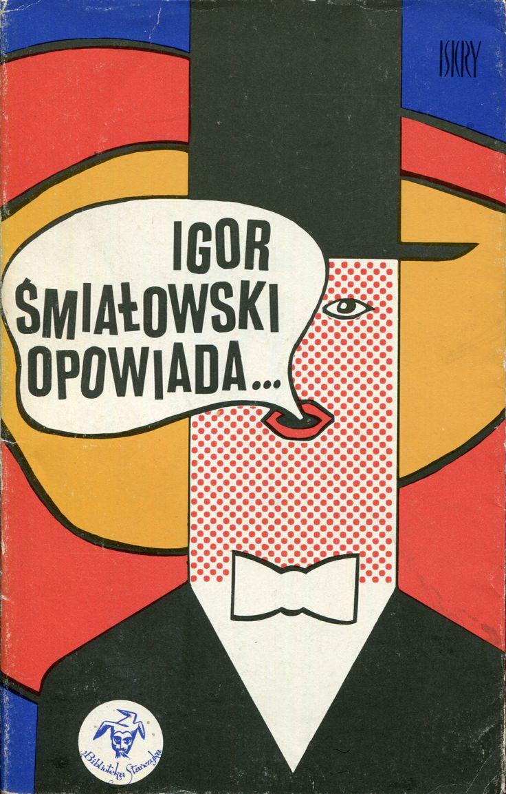"""""""Igor Śmiałowski opowiada..."""" Igor Śmiałowski Cover by Eryk Lipiński Book series Biblioteka Stańczyka Published by Wydawnictwo Iskry 1973, 1974, 1976"""