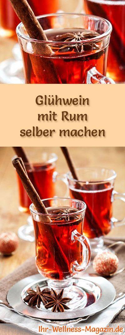 Glühwein selber machen - Rezept: Glühwein mit Rum - ein leckeres weihnachtliches Winter-Getränk #weihnachten