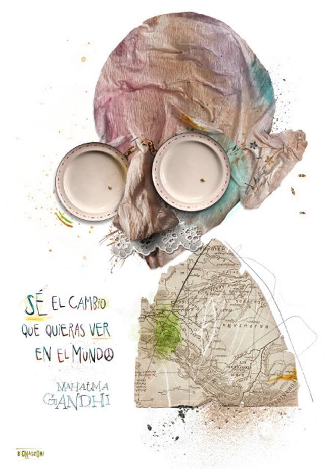 Ilustración de Pablo Bernasconi  Dicen que soy héroe, yo débil, tímido, casi insignificante, si siendo como soy hice lo que hice, imagínense lo que pueden hacer todos ustedes juntos.  Mahatma Gandhi