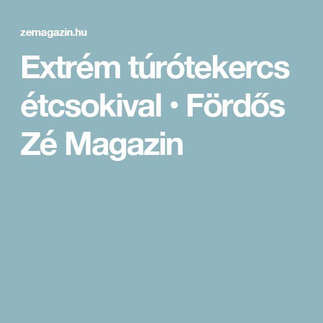 Extrém túrótekercs étcsokival • Fördős Zé Magazin