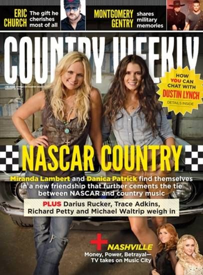 Miranda Lambert and NASCAR racer Danica Patrick are featured on the cover ...
