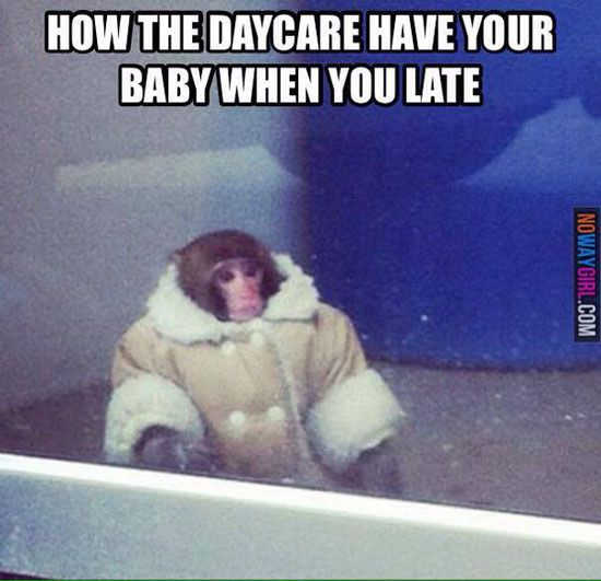 How the daycare have your baby when you late