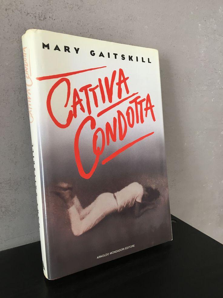 """""""Cattiva condotta"""" Mary Gaitskill, prima edizione Mondadori, 1989"""