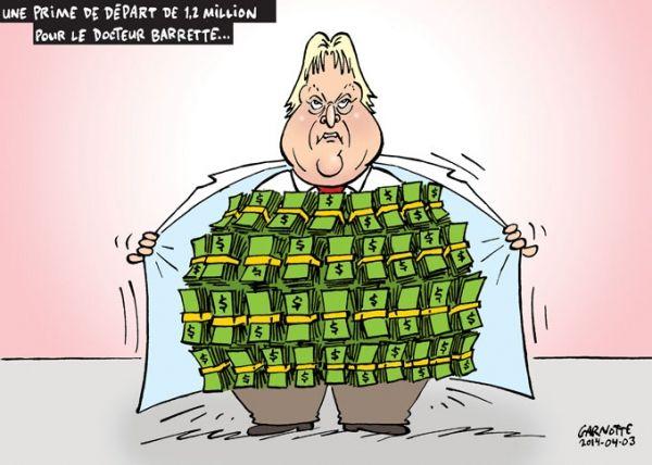 Les caricatures de Garnotte: Une prime de départ de 1,2 million pour le docteur Barrette...