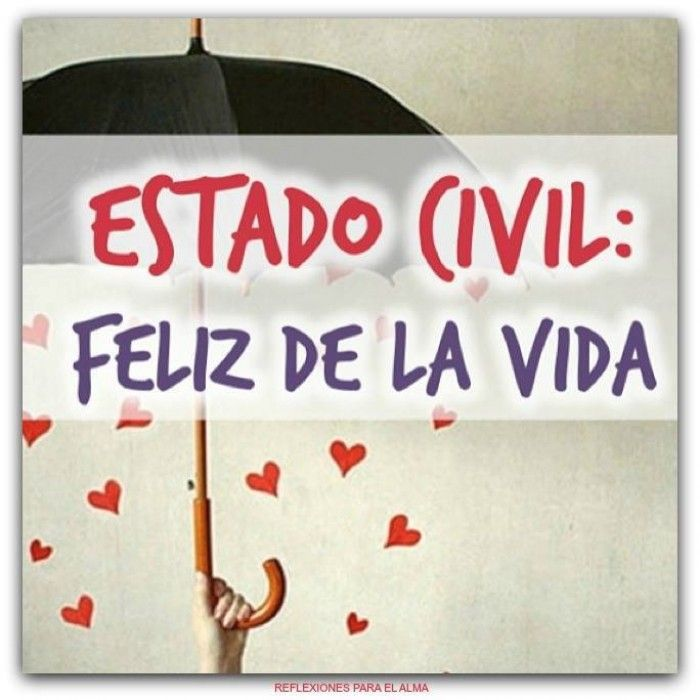 17 Best Images About ESTADO CIVIL FRASES On Pinterest Te