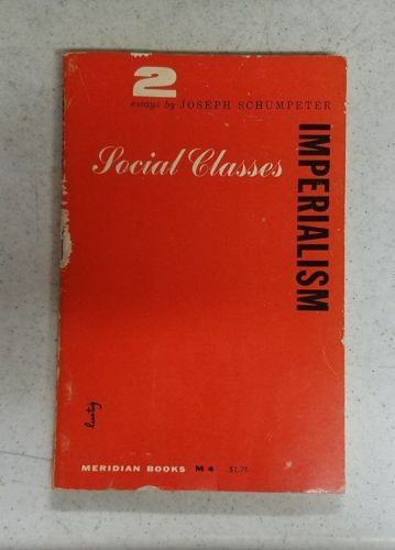 Imperialism  Social Classes   Essays By Joseph Schumpeter Th  Imperialism  Social Classes   Essays By Joseph Schumpeter Th Ed