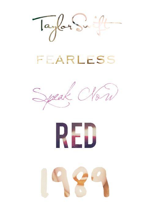Taylor Swift,Fearless,Speak Now,Red,1989