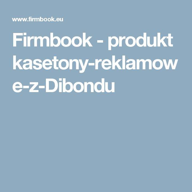 Firmbook - produkt kasetony-reklamowe-z-Dibondu