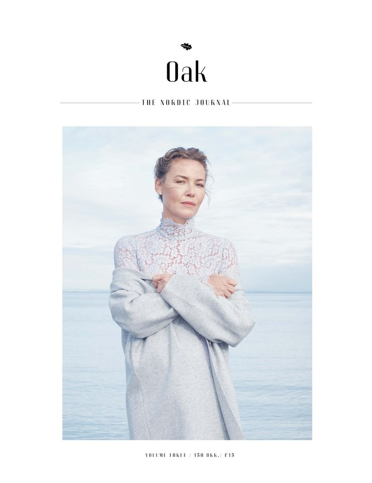 Cover Oak - The Nordic Journal - Volume Three Photography Olivia Frolich Styling Rikke Wackerhausen /Agentur Make up Sine Ginsborg /Agentur Hair Lasse Pedersen /Agentur