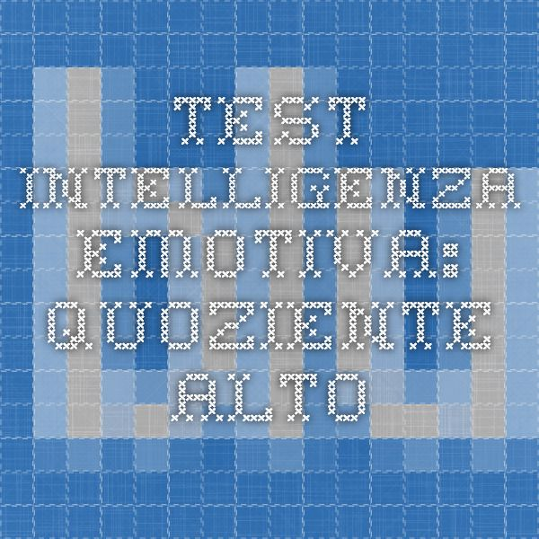 Test intelligenza emotiva: quoziente alto
