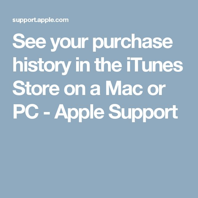 See your purchase history in the iTunes Store on a Mac or PC - Apple Support