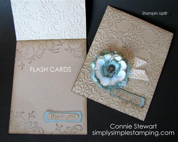 Another FLASH CARD from Connie Stewart.  LOTS of videos on her blog on how to create different cards with just 2 little pieces of cardstock.