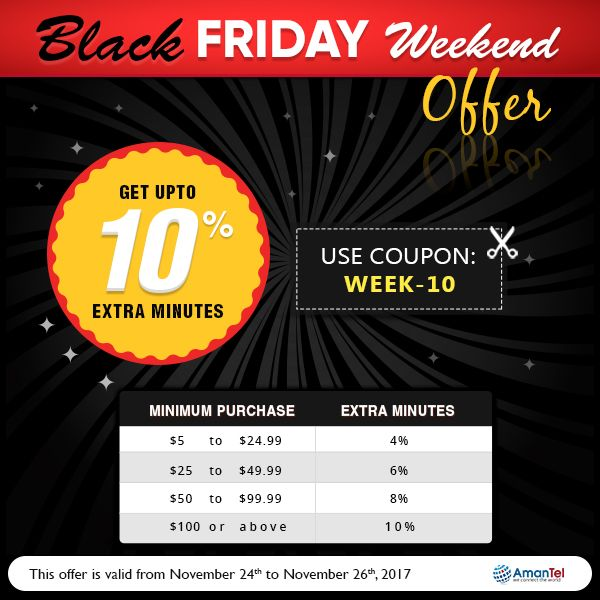 This Black Friday, Welcome to Special Weekend offer with Amantel wonderful deals to all international calls. Save Upto 10% extra minutes from Amantel. keep talking, do not break this black_friday weekend fun. No hidden fees and no taxes!!!  Coupon Code: WEEk-10  #BlackFriday2017 #InternationalCalling #AmantelCouponCode #SpecialWeekEndOffers