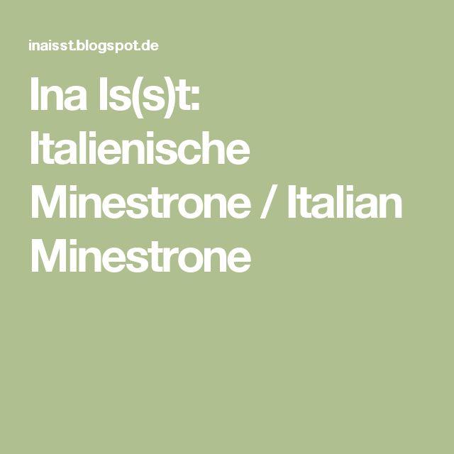 Ina Is(s)t: Italienische Minestrone / Italian Minestrone