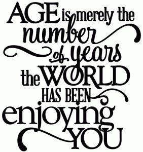 View Design #49148: age - world enjoying you birthday - vinyl phrase