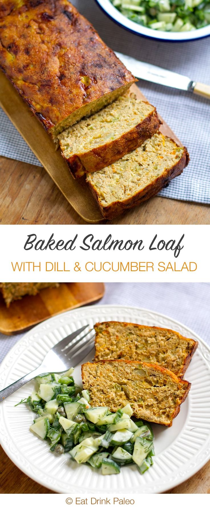 Baked Salmon Loaf With Dill and Cucumber Salad - this loaf is made with canned salmon and lovely sautéed onions, celery and carrots. It's paleo, gluten free, grain free and budget friendly. http://eatdrinkpaleo.com.au/baked-salmon-loaf-recipe-paleo-gluten-free/