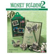 Money Folding 2 : A Wealth of Ideas for Folding Do…