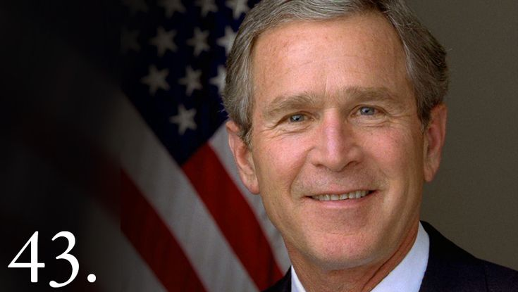 George Walker Bush ~ 43rd President of the United States of America, January 20, 2001 – January 20, 2009