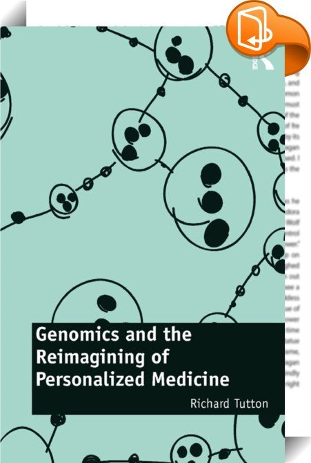 Genomics and the Reimagining of Personalized Medicine    :  Drawing on insights from work in medical history and sociology, this book analyzes changing meanings of personalized medicine over time, from the rise of biomedicine in the twentieth century, to the emergence of pharmacogenomics and personal genomics in the 1990s and 2000s.   In the past when doctors championed personalization they did so to emphasize that patients had unique biographies and social experiences in the name of c...