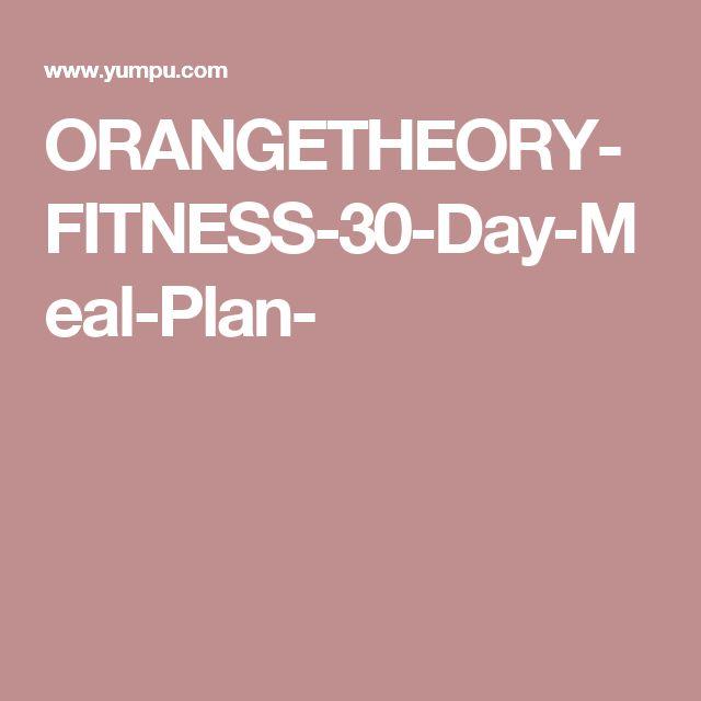 ORANGETHEORY-FITNESS-30-Day-Meal-Plan- | Yum | Orange ...