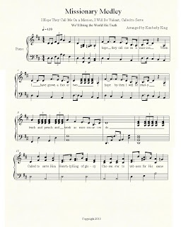 FREE LDS sheet music. Missionary Medley- Called to Serve, I Hope they Call Me On A Mission, I Will Be Valiant, We'll Bring the World His Truth. www.kimkingmusic.blogspot.com