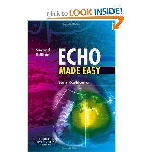 Echo Made Easy, 2e: Sam Kaddoura BSc BM BCh DIC PhD FRCP FESC FACC: 9780443103636: Amazon.com: Books