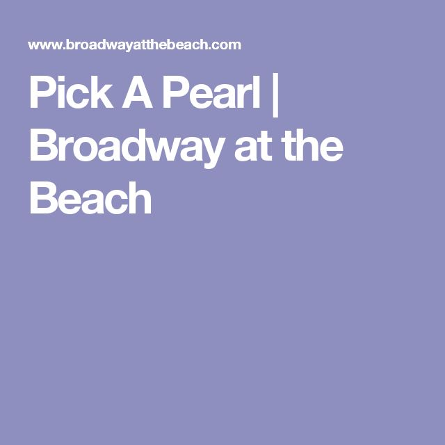 Pick A Pearl Broadway At The Beach Myrtle Sc Pinterest Pearls And