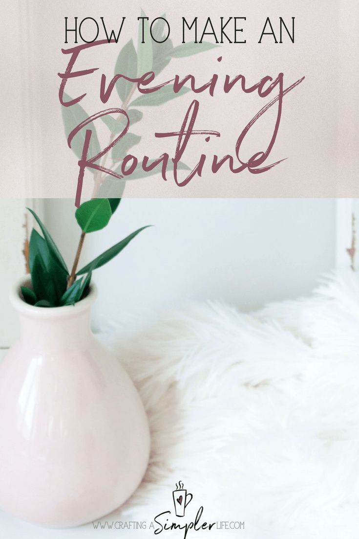 creating an evening routine you love evening routinefor lessmorning routinessimple livinghow to makemorningsflyladywork life balancequality time - Work Life Balance Tips Creating A Quality Work Life Balance