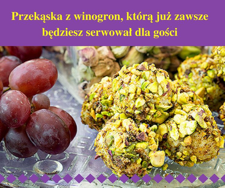 TA Przekąskę z Winogron jest TU >>> http://www.mapazdrowia.pl/przepisy/przekaska-z-winogron/
