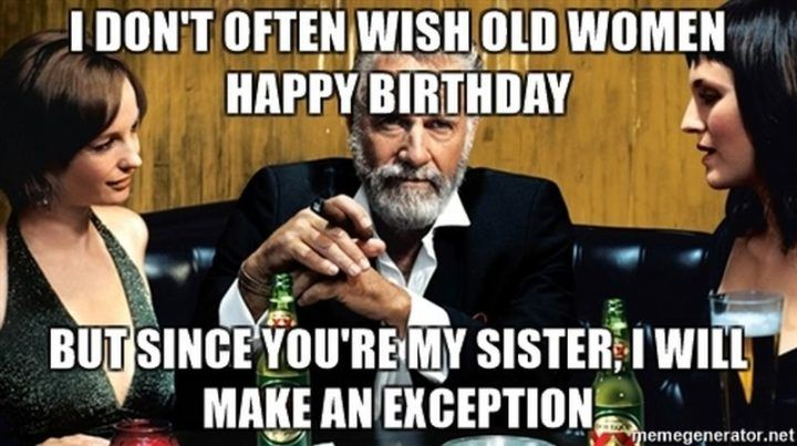 91 Happy Birthday Sister Memes for Your Sibling That Is Also a Friend in  2020 | Sister meme, Happy birthday sis, Birthday quotes funny