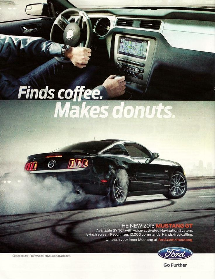 2013 Ford Mustang GT Ad: Finds coffee. Makes donuts. #ford #drivedana