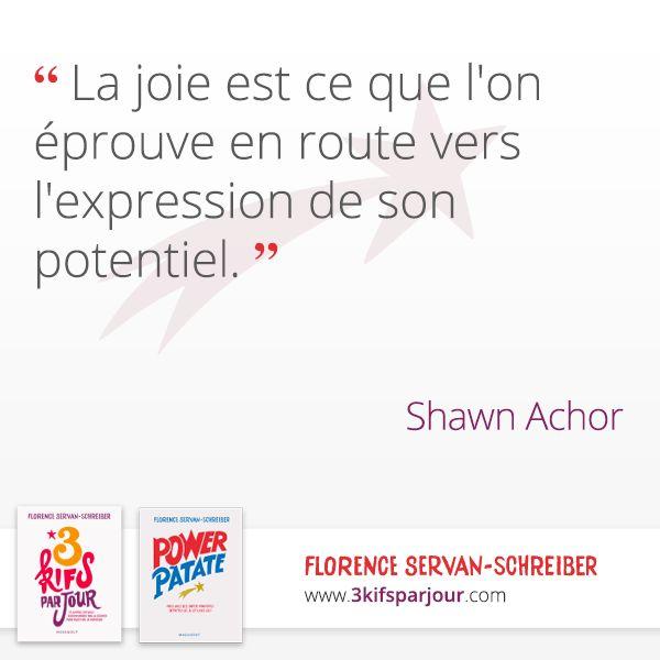 « La joie est ce que l'on éprouve en route vers l'expression de son potentiel. » Shawn Achor #citation #joie