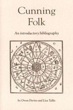 Book I'd like to read - Until a century ago cunning-folk were well-known figures in English and Welsh society. These practitioners of popular magic offered to solve a myriad of problems relating to ill health, theft, love and the future.