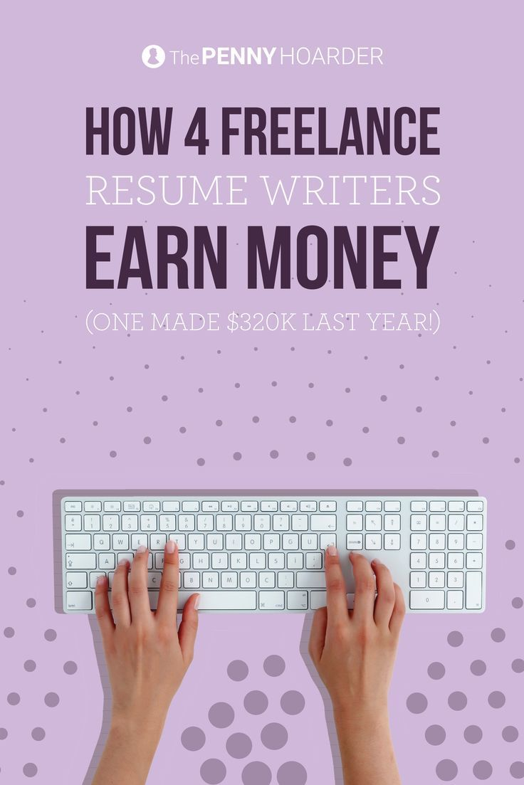 how 4 freelance resume writers earn money one made 320k last year