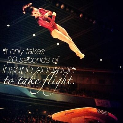 McKayla Maroney, gymnast, gymnastics, inspiration.  It only takes 20 seconds of insane courage to take flight.  m.10.98 moved from @Kythoni McKayla Maroney board http://pinterest.com/kythoni/mckayla-maroney/ #KyFun