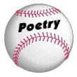 Baseball Poetry - Several poems that honor the game of baseball.