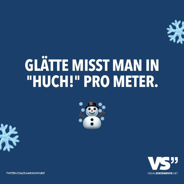 """Glätte misst man in """"Huch!"""" pro Meter. - VISUAL STATEMENTS®"""