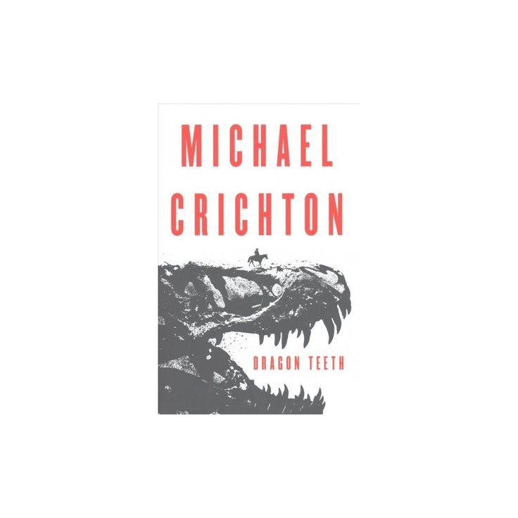 Dragon Teeth (Hardcover) (Michael Crichton)