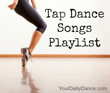 Tap Songs Playlist... not really dance costumes but think it fits here, music inspires the costume after all