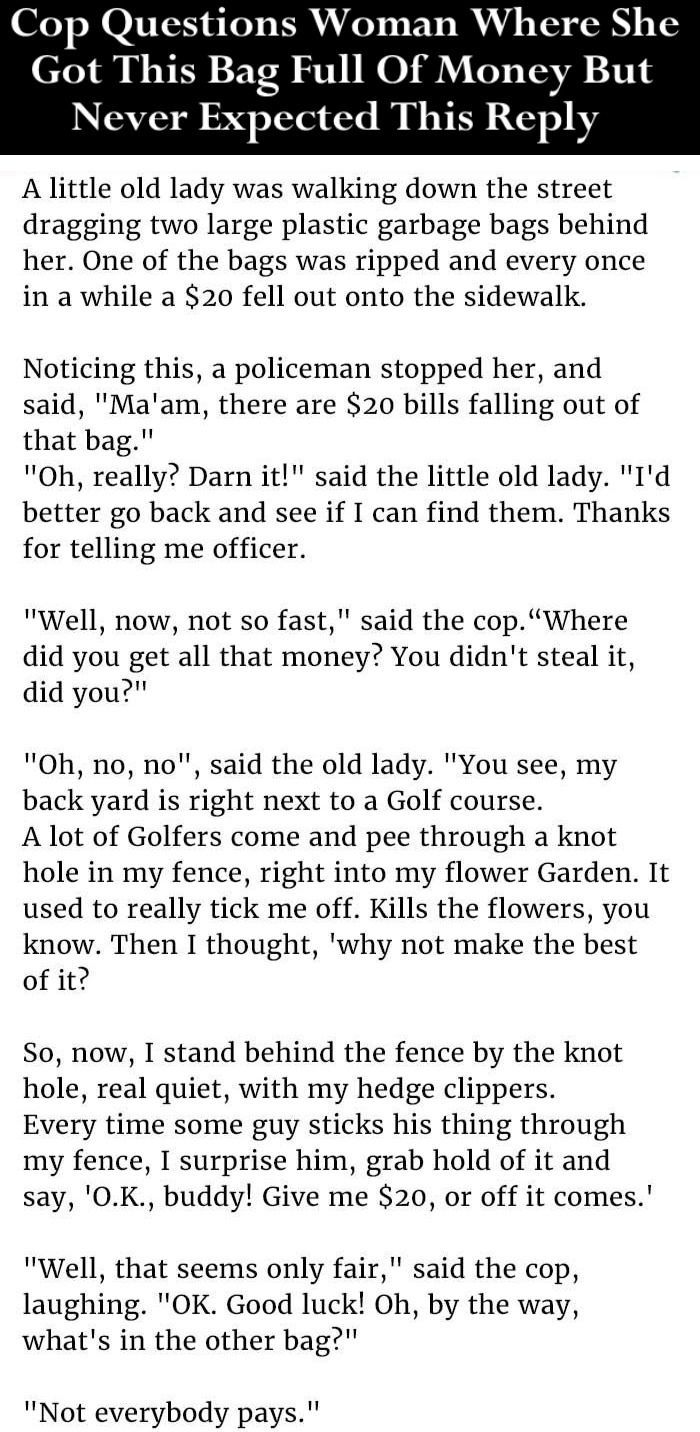 Cop Asks Woman How She Got A Bag Full Of Money But Never Expected This... funny jokes story lol funny quote funny quotes funny sayings joke hilarious humor stories funny jokes