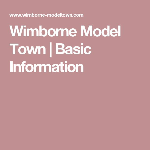 Wimborne Model Town | Basic Information