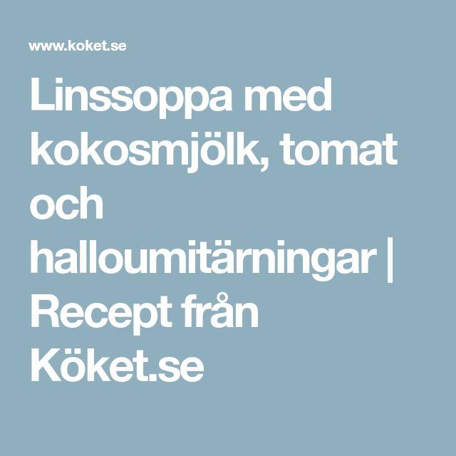 Linssoppa med kokosmjölk, tomat och halloumitärningar   Recept från Köket.se