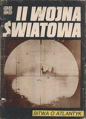 Bitwa o Atlantyk, praca zbiorowa, KAW, 1984, http://www.antykwariat.nepo.pl/bitwa-o-atlantyk-praca-zbiorowa-p-12940.html