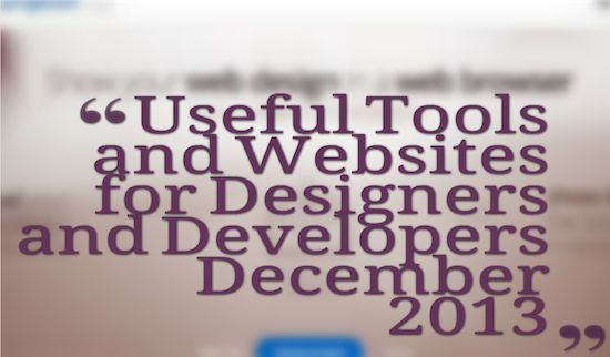 Useful Tools and Websites for Designers and Developers – December 2013