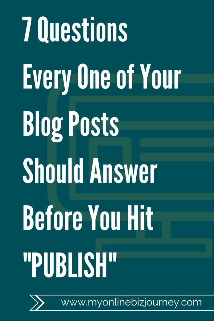7 questions every one of your blog posts should answer before you hit PUBLISH